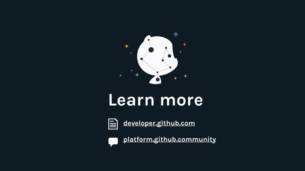 Learn more developer.github.com platform.github...