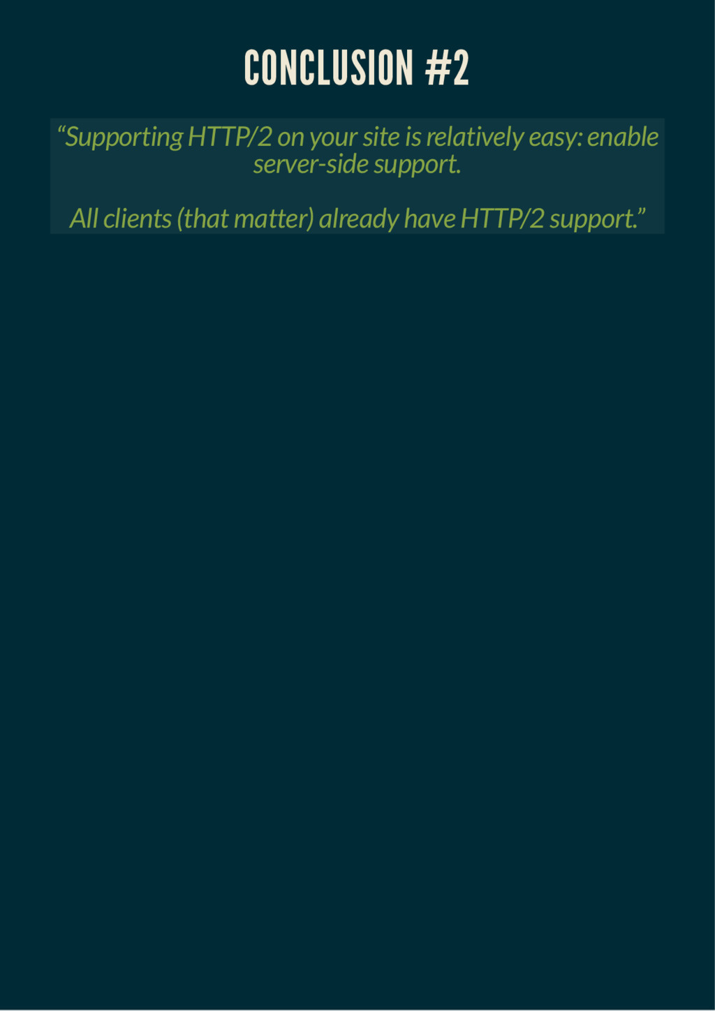 """CONCLUSION #2 CONCLUSION #2 """"Supporting HTTP/2 ..."""