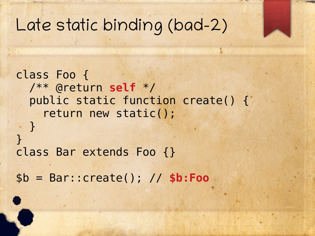 Late static binding (bad-2) class Foo { /** @re...