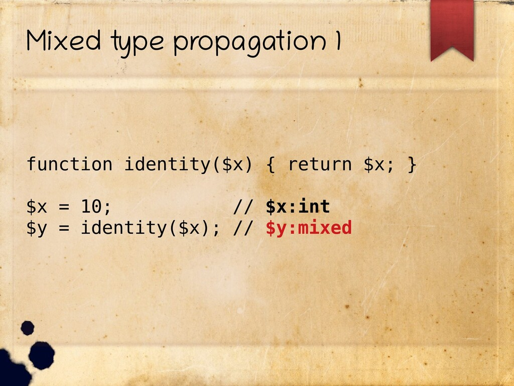 Mixed type propagation 1 function identity($x) ...