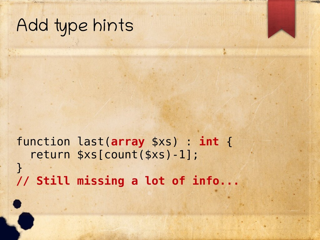 Add type hints function last(array $xs) : int {...