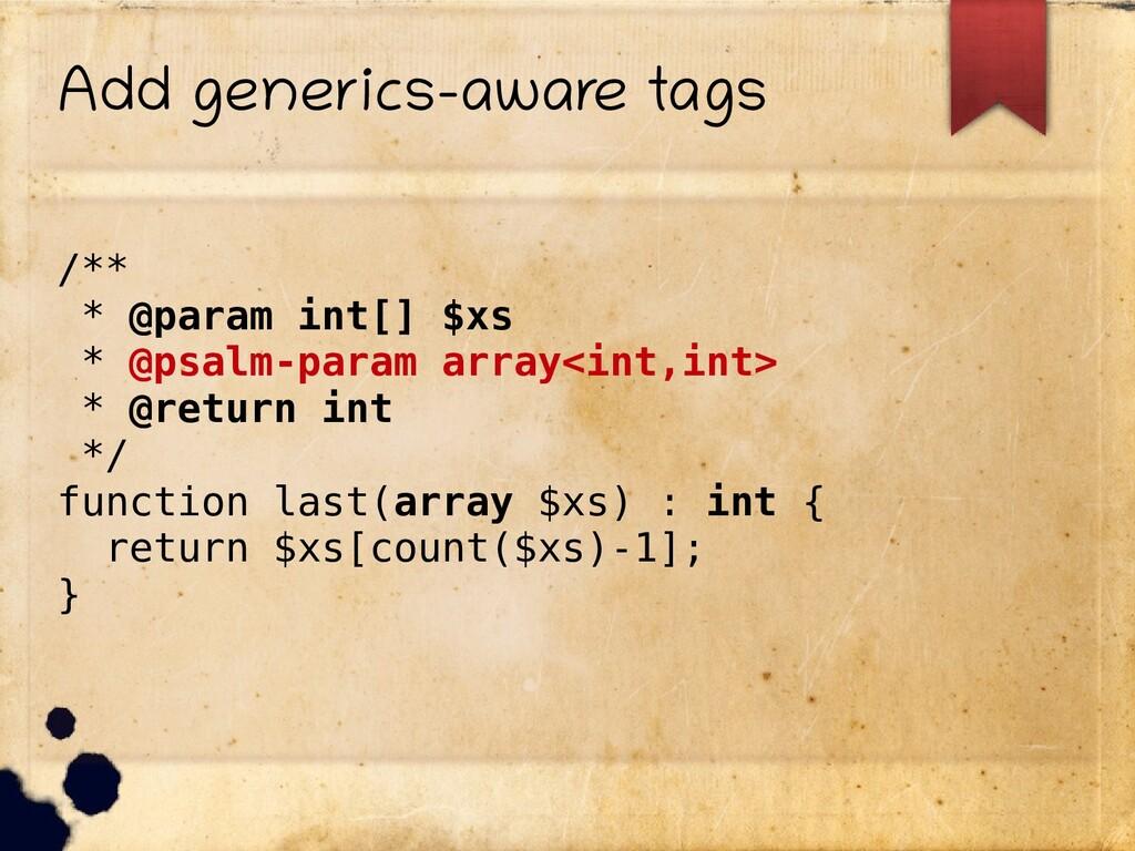 Add generics-aware tags /** * @param int[] $xs ...