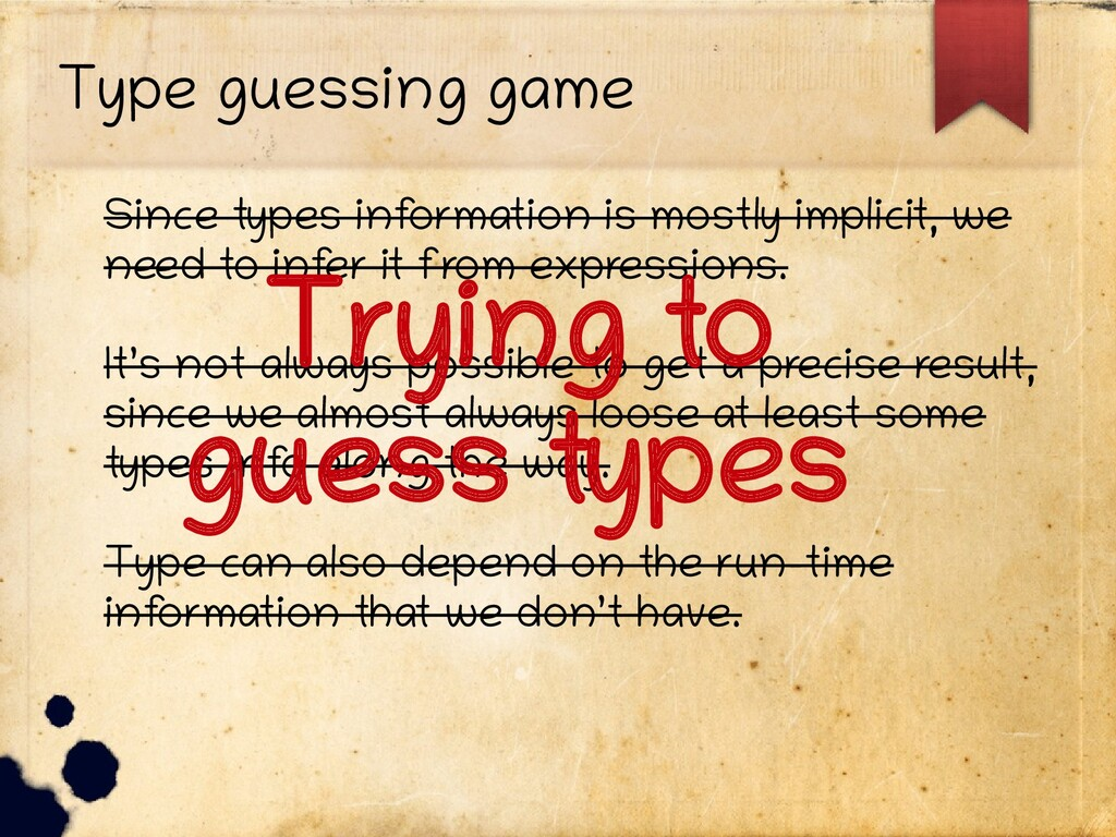 Type guessing game Since types inf ormation is ...