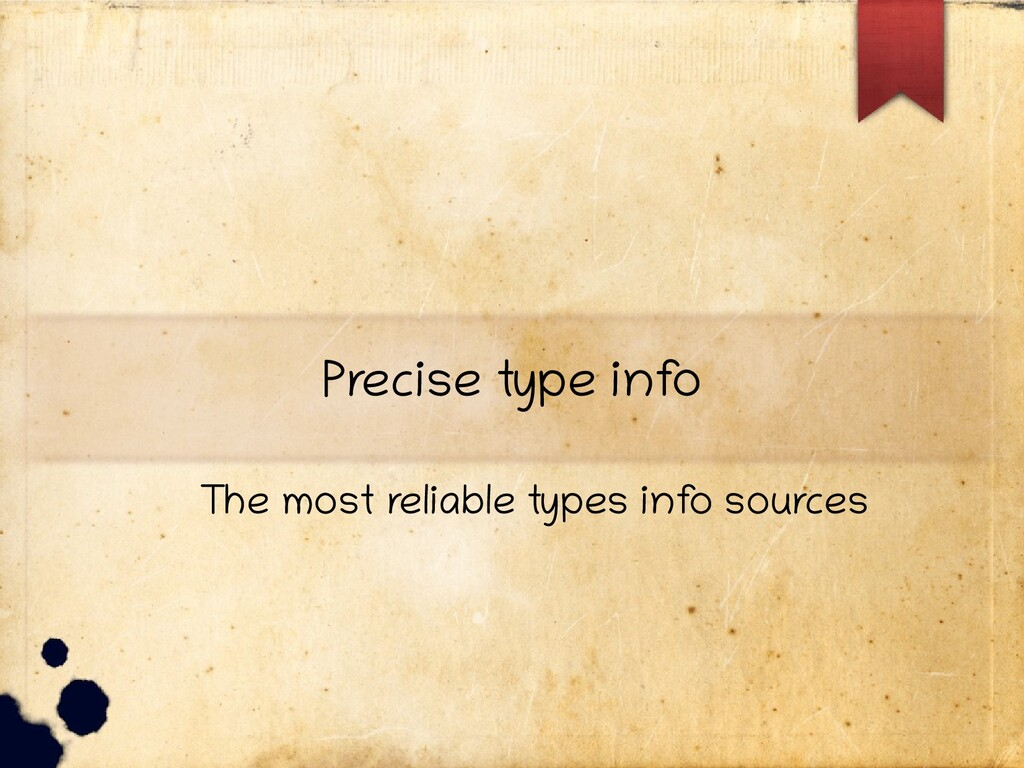Precise type inf o The most reliable types inf ...