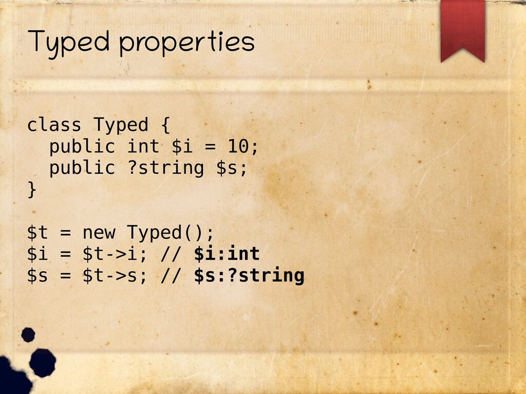 Typed properties class Typed { public int $i = ...