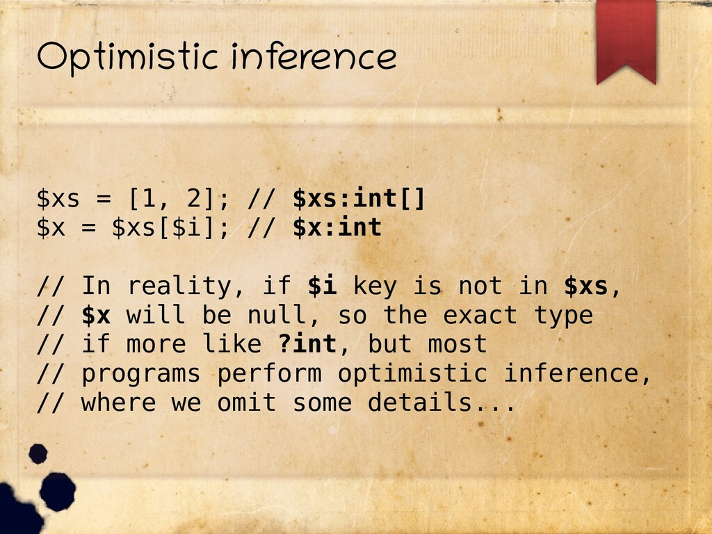 Optimistic inf erence $xs = [1, 2]; // $xs:int[...