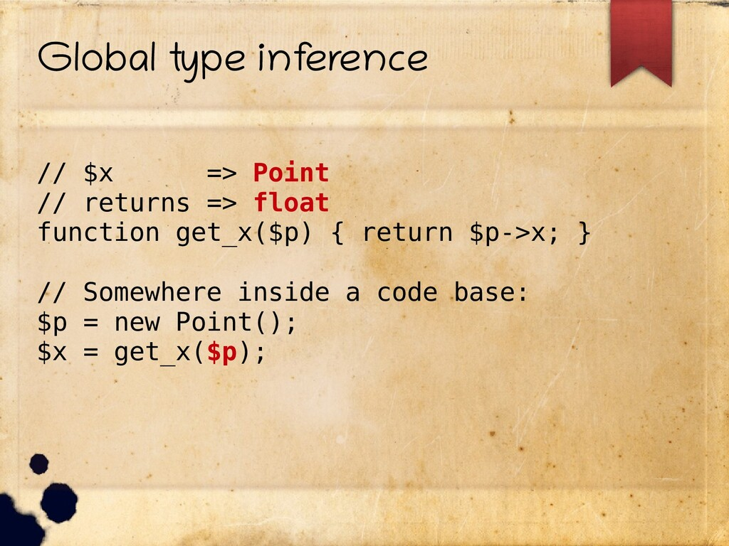Global type inf erence // $x => Point // return...