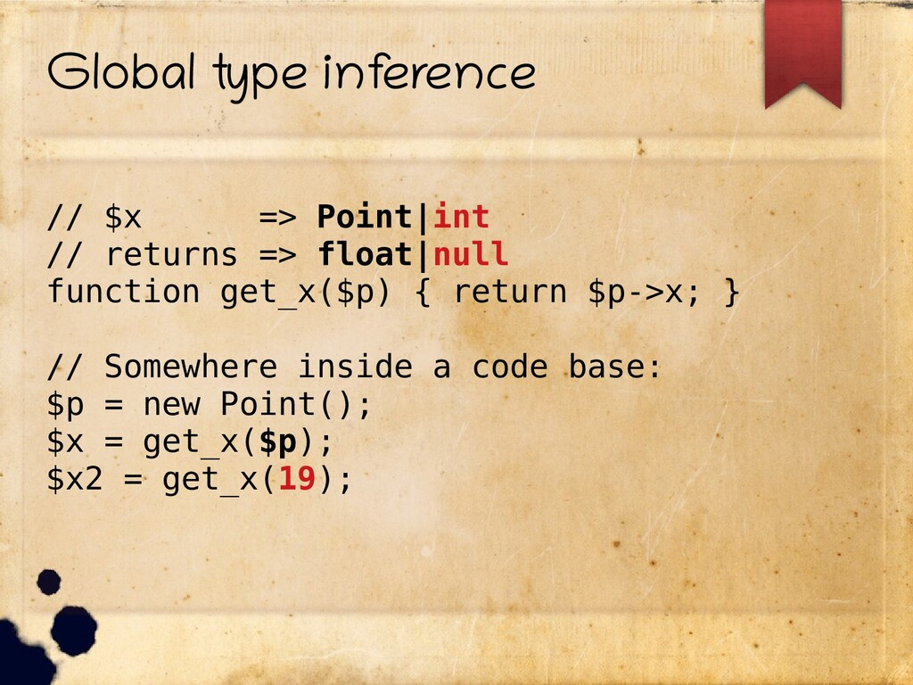 Global type inf erence // $x => Point|int // re...
