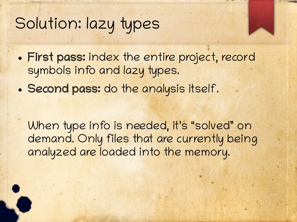 Solution: lazy types ● First pass: index the en...