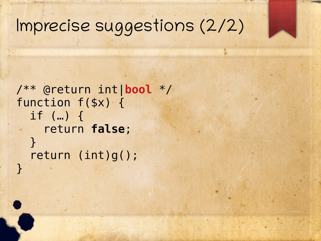 Imprecise suggestions (2/2) /** @return int|boo...