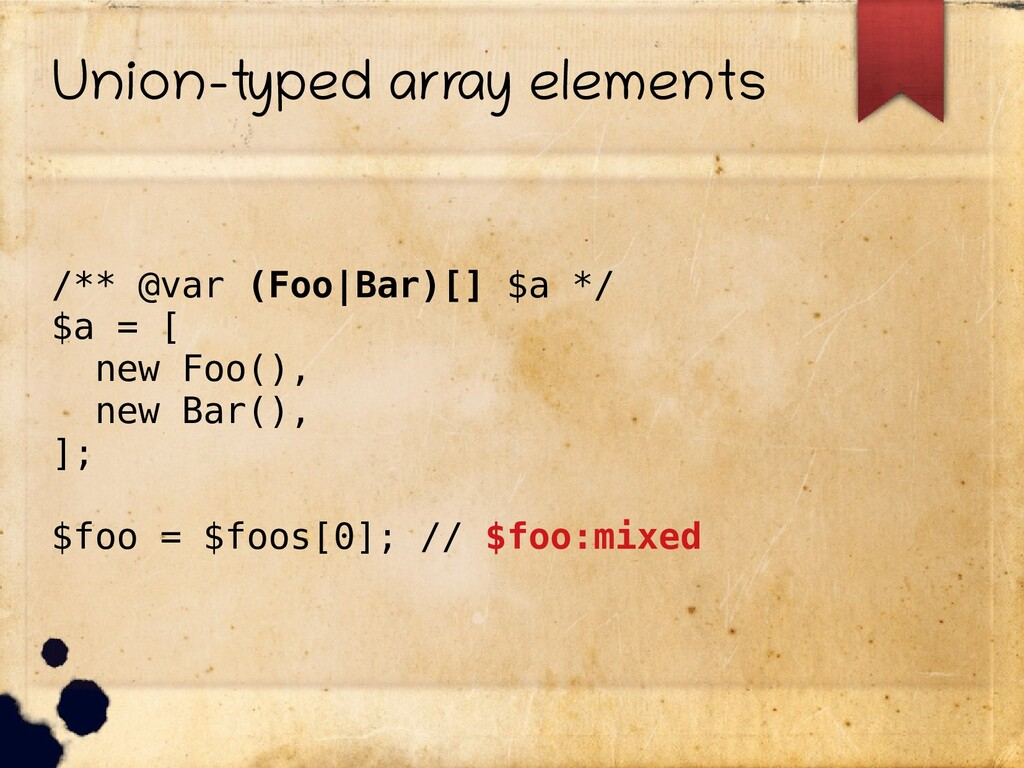 Union-typed array elements /** @var (Foo|Bar)[]...