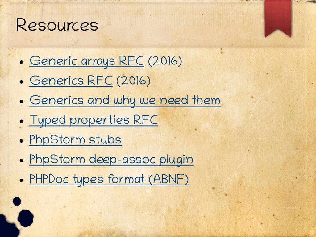 Resources ● Generic arrays RFC (2016) ● Generic...