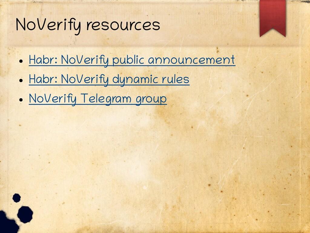 NoVerify resources ● Habr: NoVerify public anno...