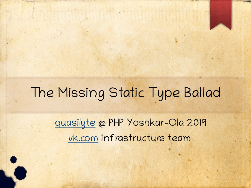 The Missing Static Type Ballad quasilyte @ PHP ...