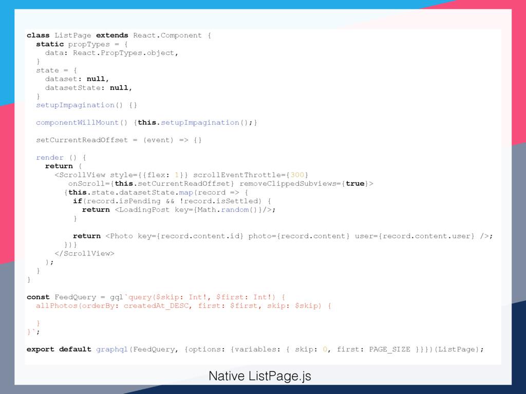 ` class ListPage extends React.Component { stat...