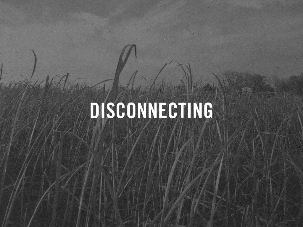 DISCONNECTING