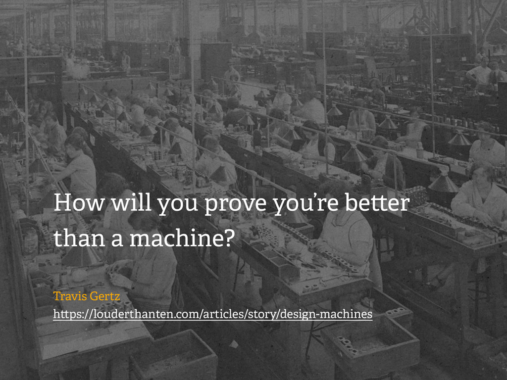 How will you prove you're be er than a machine?...