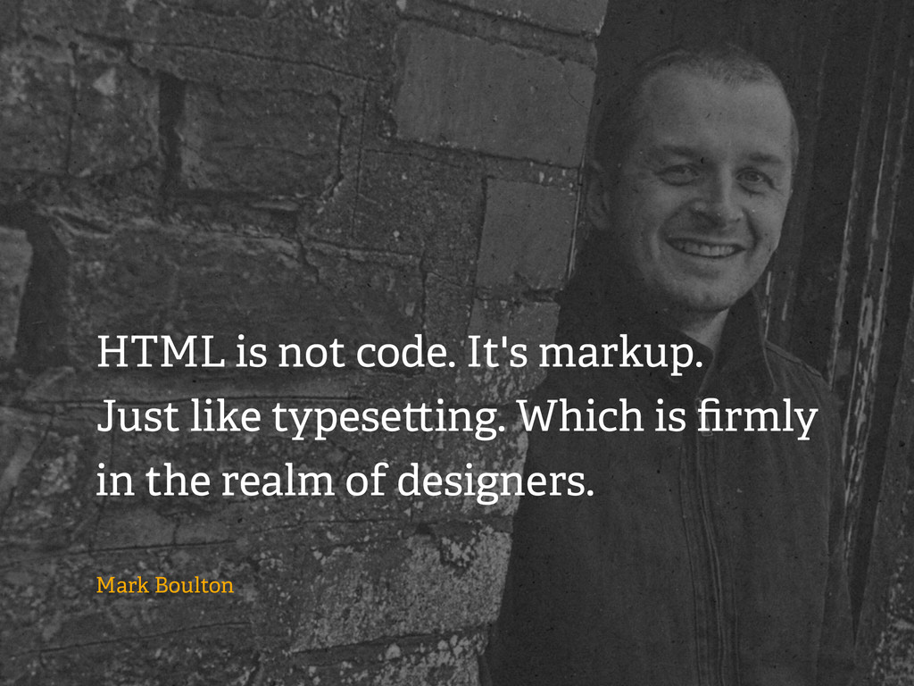 HTML is not code. It's markup. Just like typese...