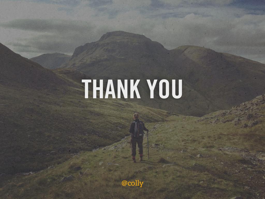 @colly THANK YOU