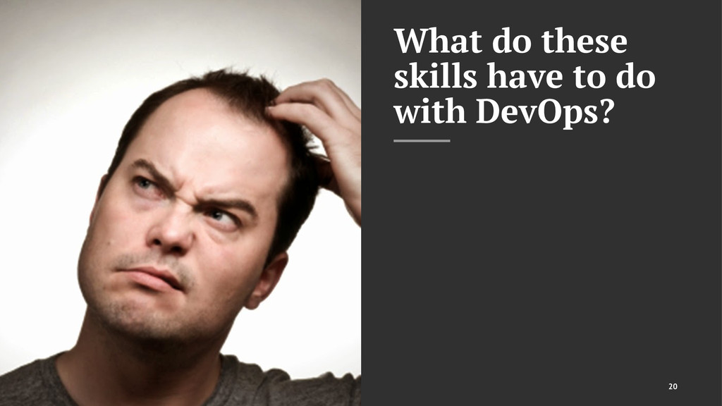 What do these skills have to do with DevOps? 20