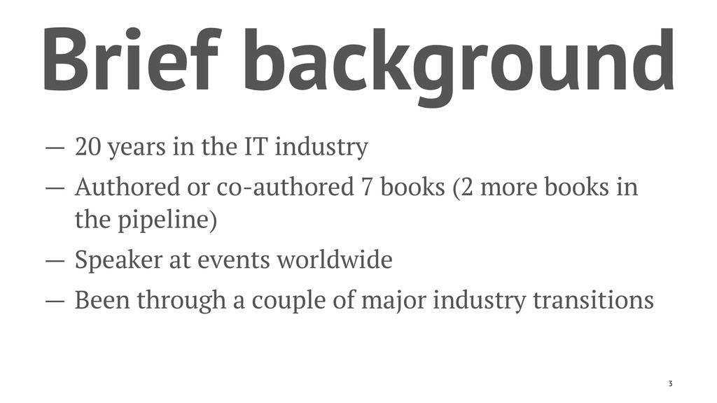 Brief background — 20 years in the IT industry ...