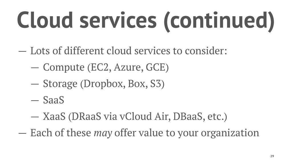 Cloud services (continued) — Lots of different ...
