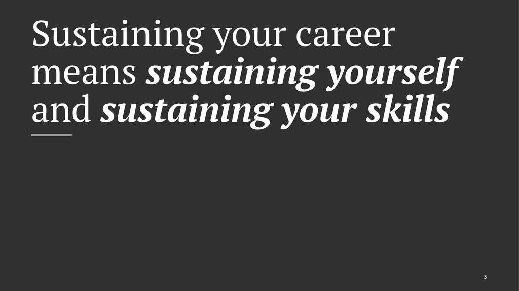 Sustaining your career means sustaining yoursel...