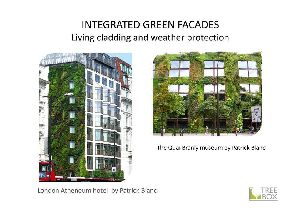 INTEGRATED GREEN FACADES Living cladding and we...