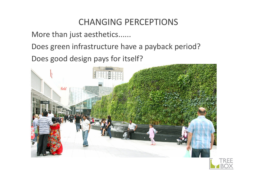 CHANGING PERCEPTIONS More than just aesthetics....