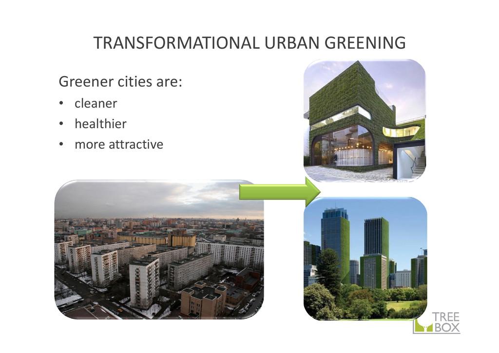 TRANSFORMATIONAL URBAN GREENING Greener cities ...