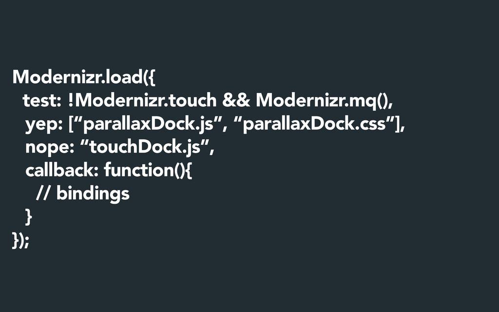 Modernizr.load({ test: !Modernizr.touch && Mode...