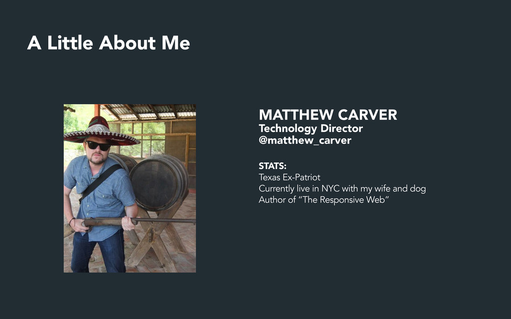 A Little About Me MATTHEW CARVER Technology Dir...
