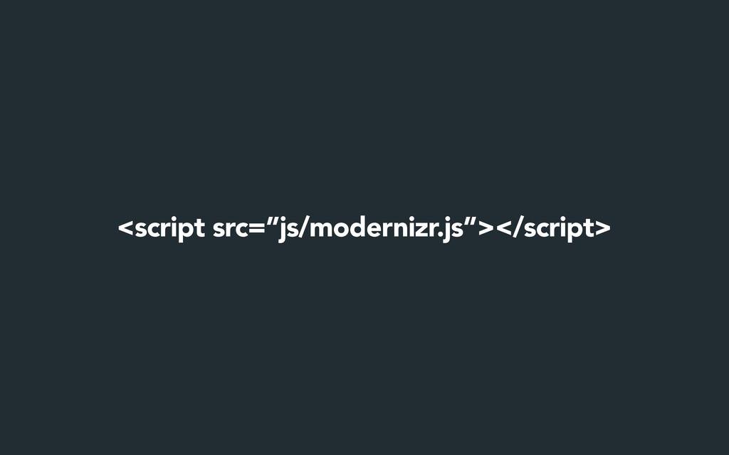 "<script src=""js/modernizr.js""></script>"
