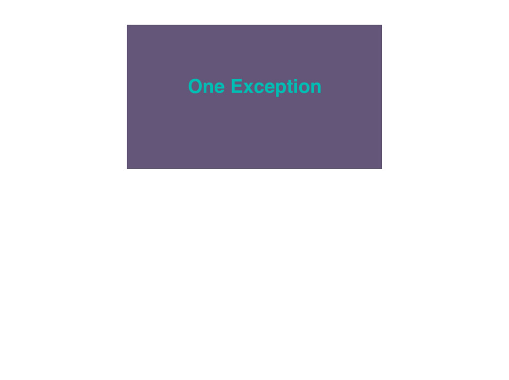 One Exception