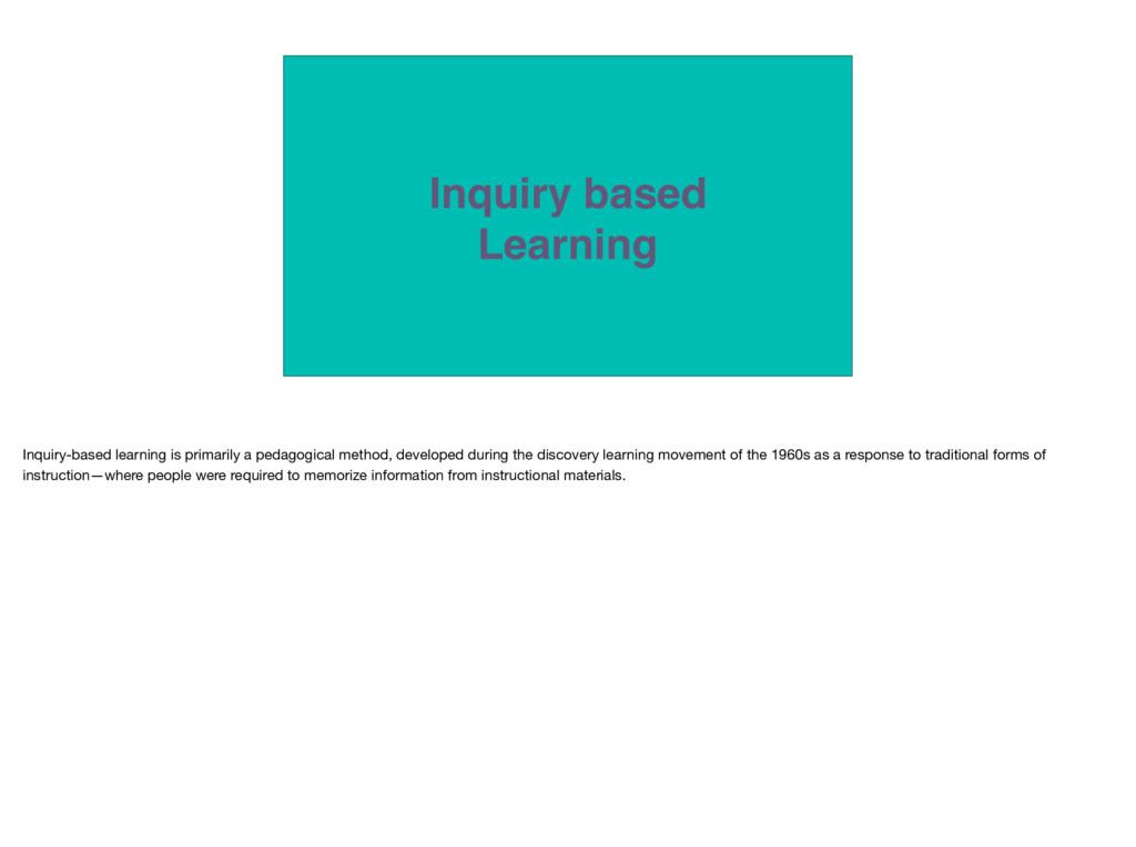 Inquiry based Learning Inquiry-based learning i...