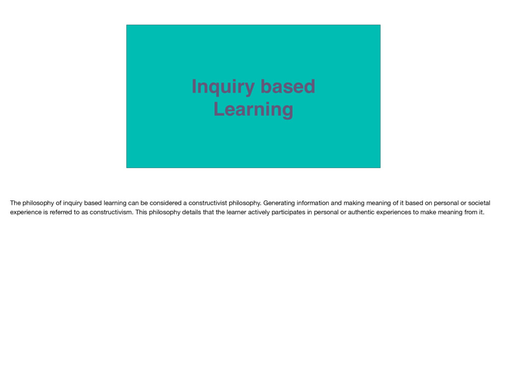 Inquiry based Learning The philosophy of inquir...
