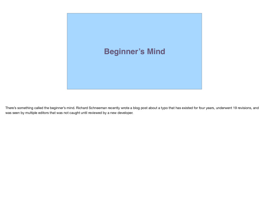 Beginner's Mind There's something called the be...
