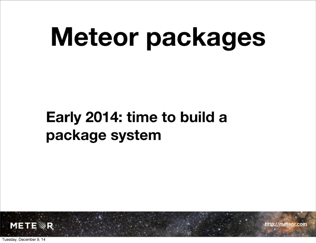 Meteor packages Early 2014: time to build a pac...