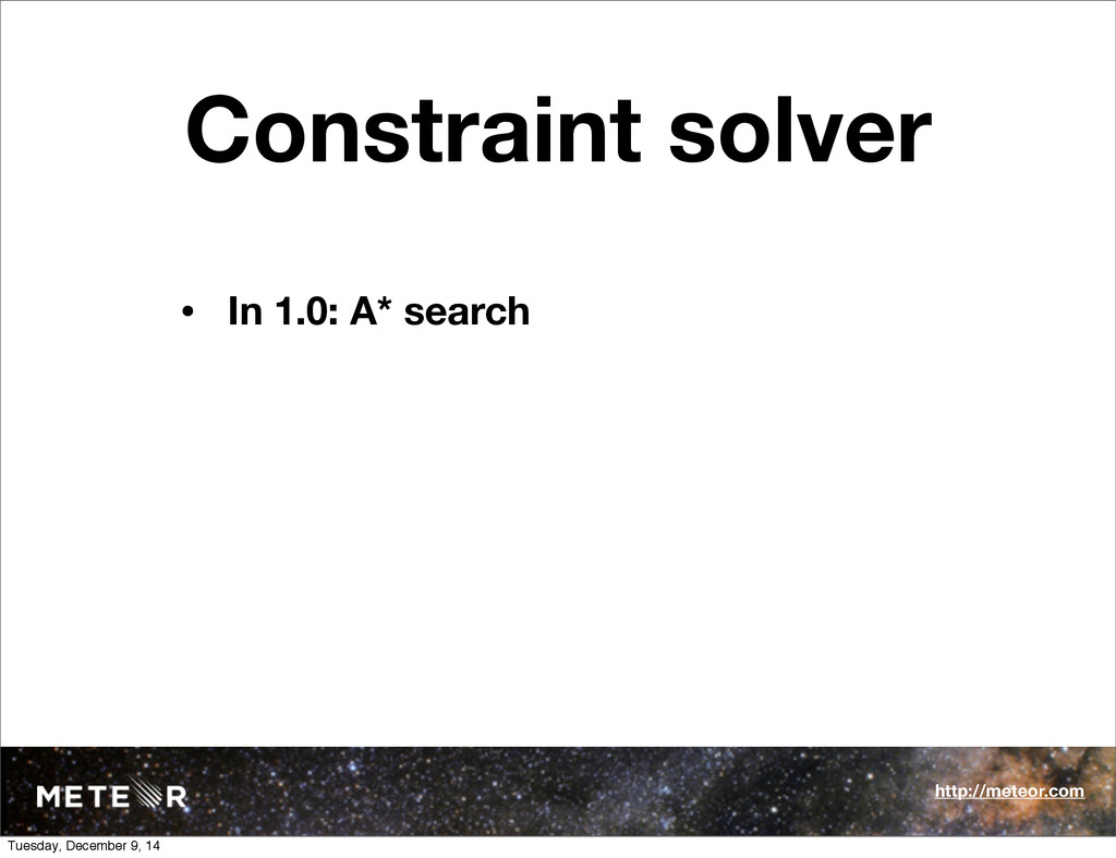 Constraint solver • In 1.0: A* search http://me...