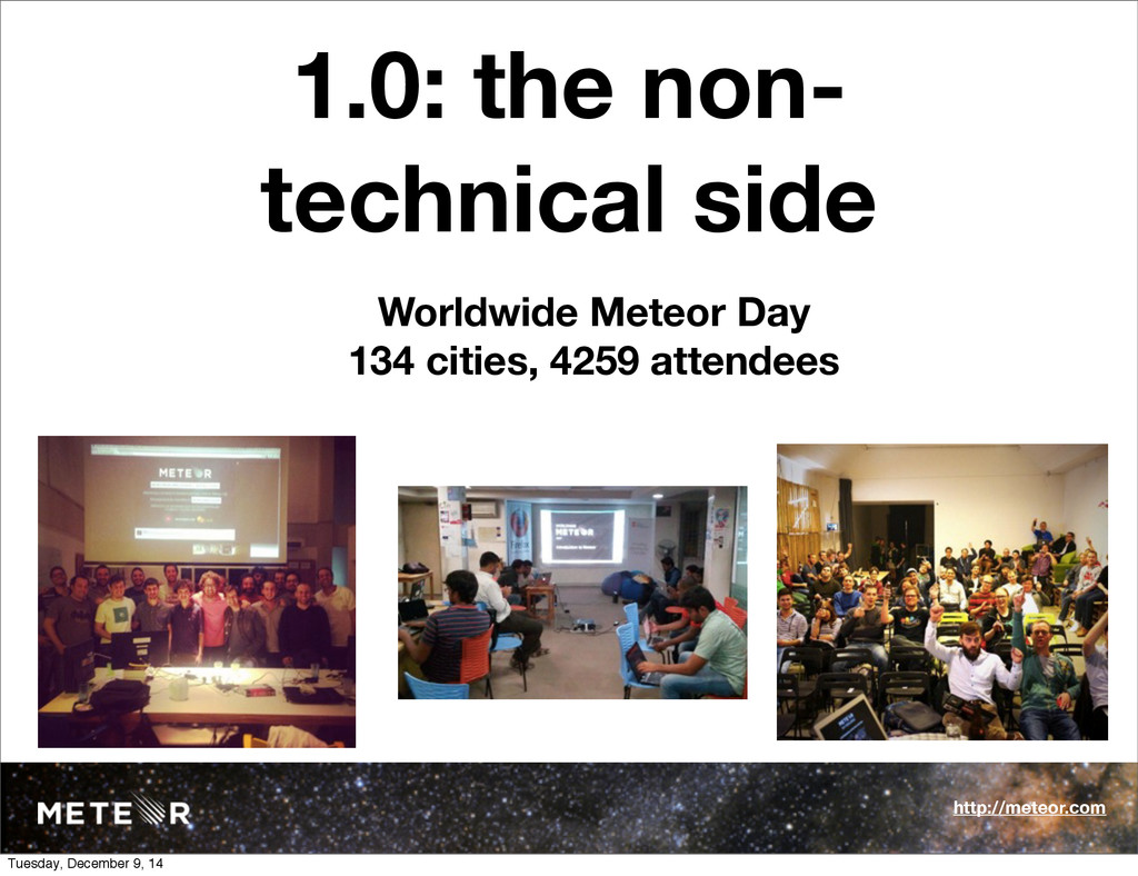 1.0: the non- technical side Worldwide Meteor D...