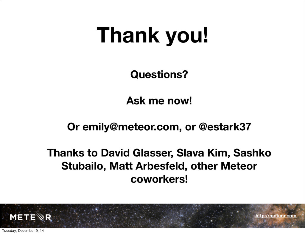 Thank you! Questions? Ask me now! Or emily@mete...