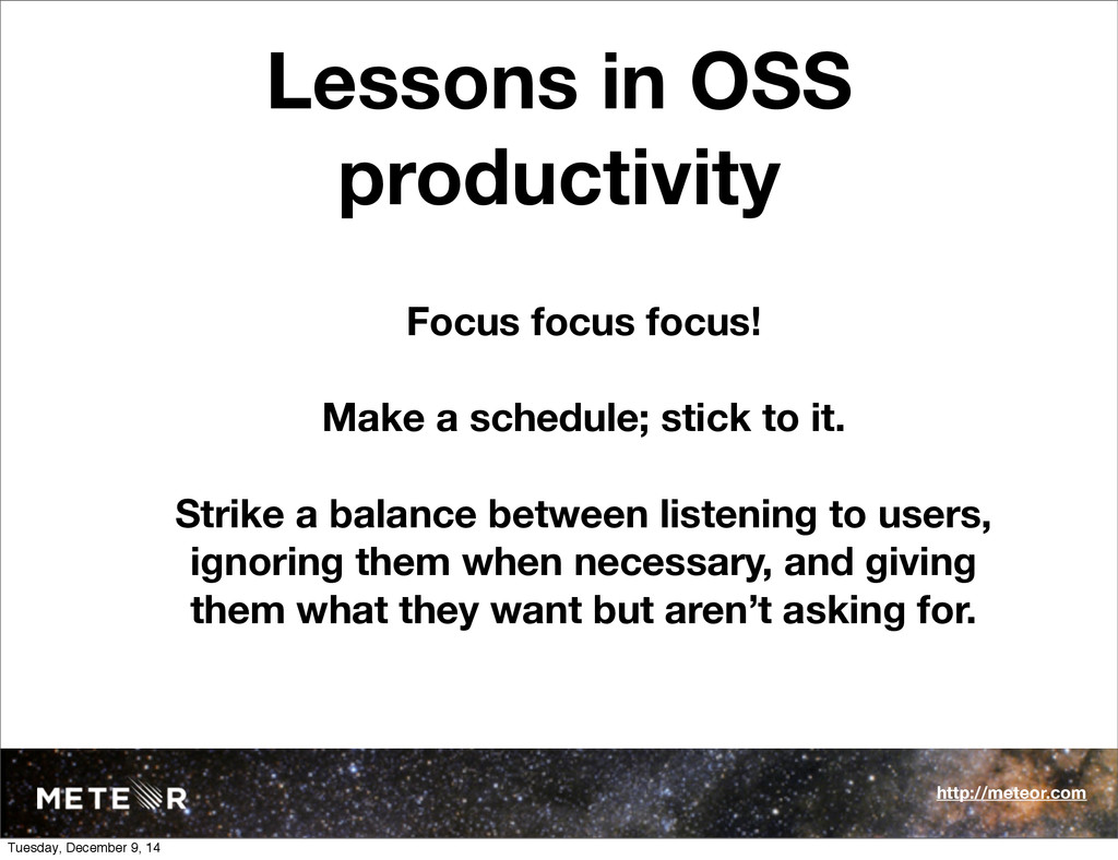 Lessons in OSS productivity Focus focus focus! ...