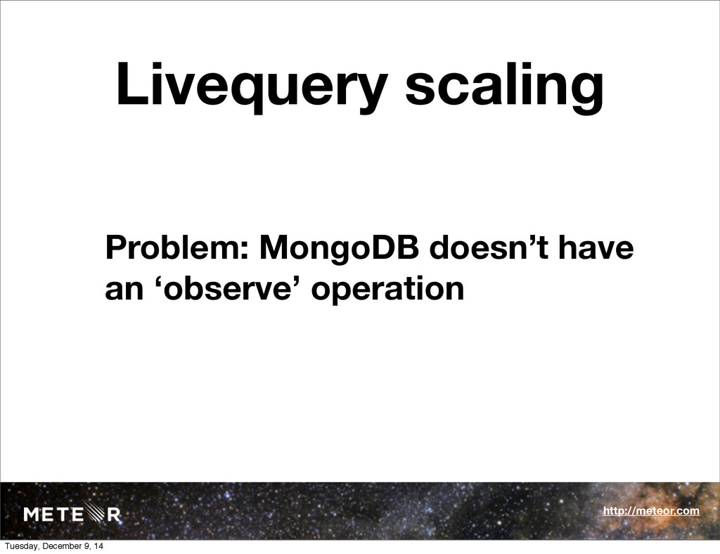 Livequery scaling Problem: MongoDB doesn't have...