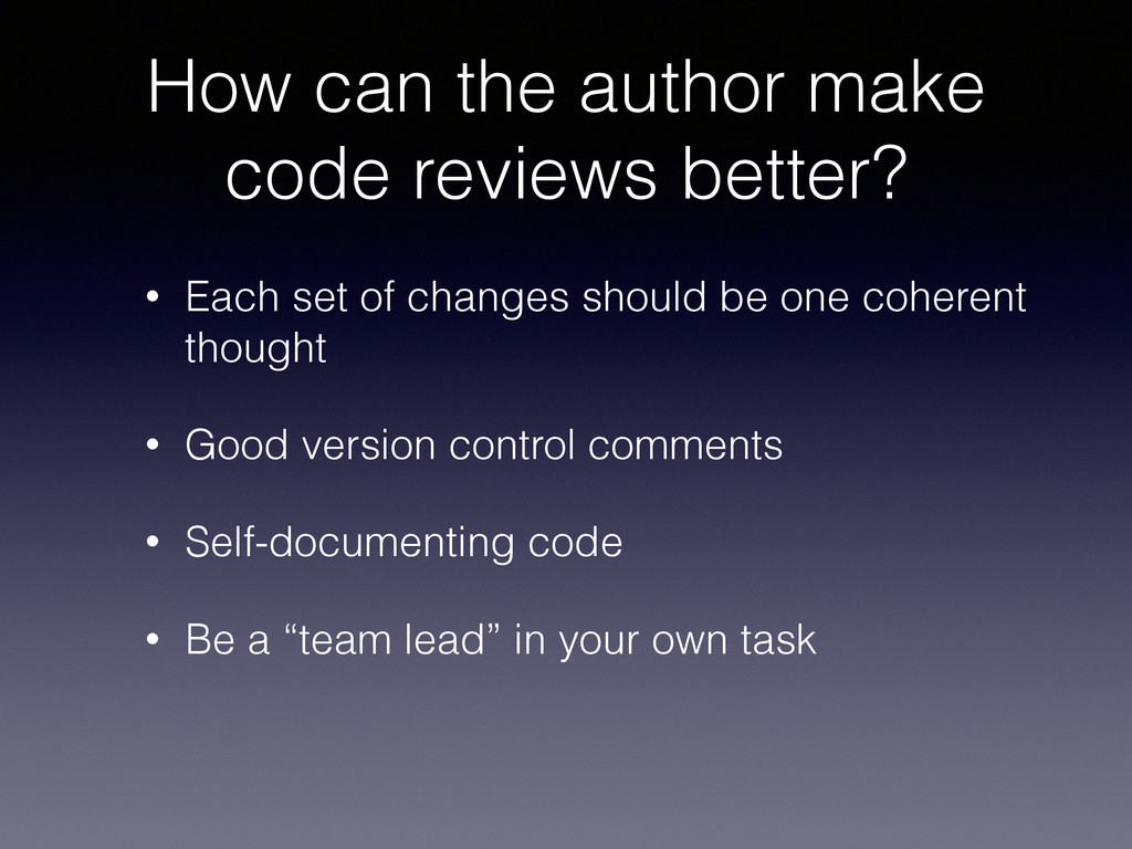 How can the author make code reviews better? • ...