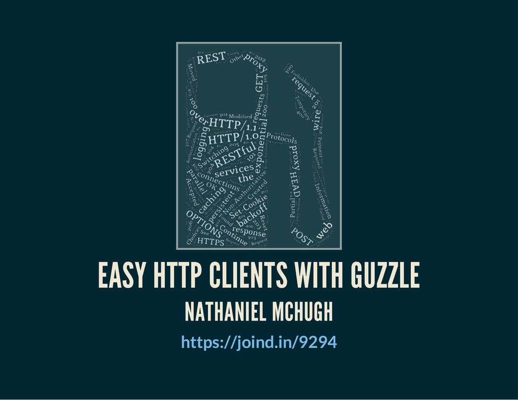EASY HTTP CLIENTS WITH GUZZLE NATHANIEL MCHUGH ...
