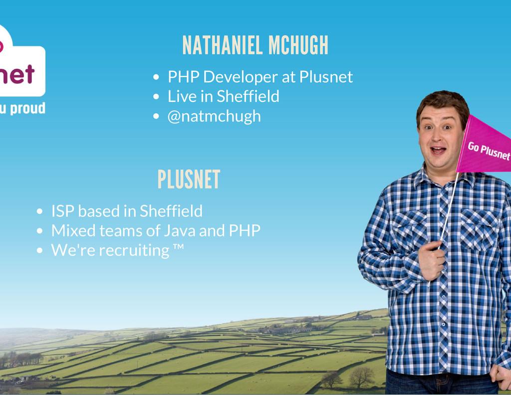 NATHANIEL MCHUGH PHP Developer at Plusnet Live ...