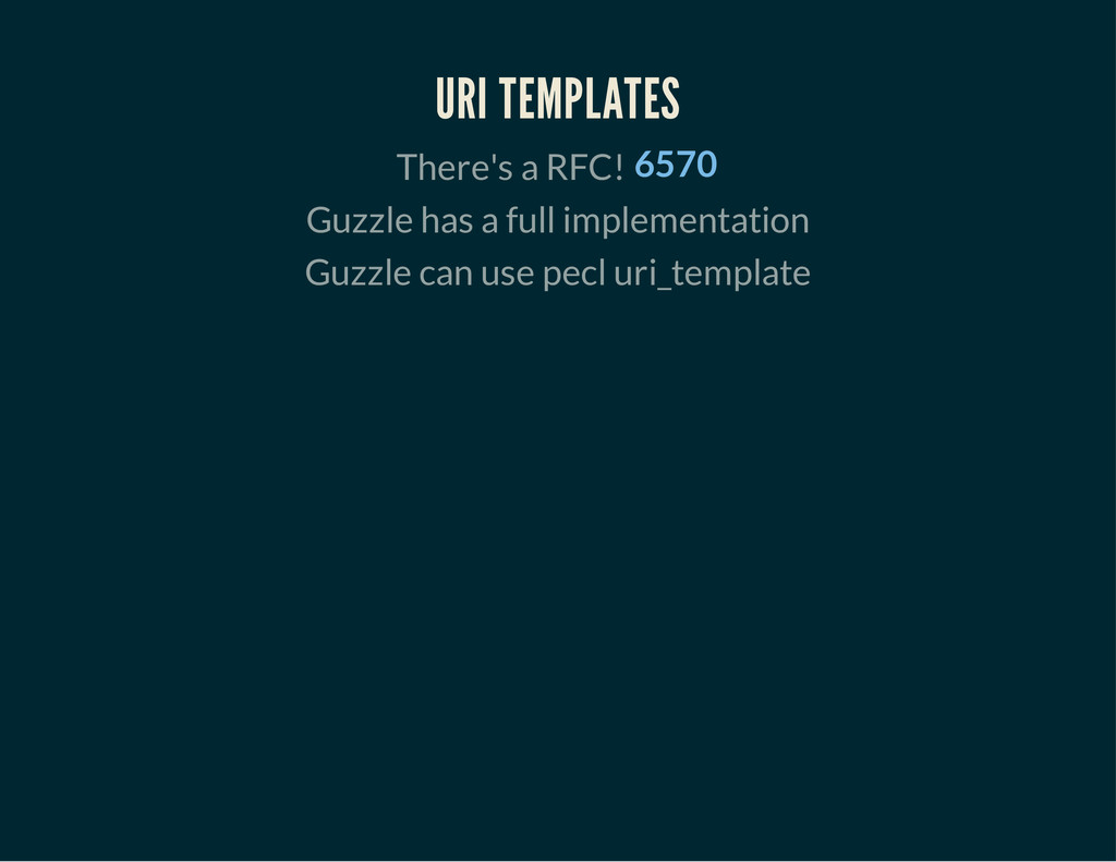 URI TEMPLATES There's a RFC! 6570 Guzzle has a ...