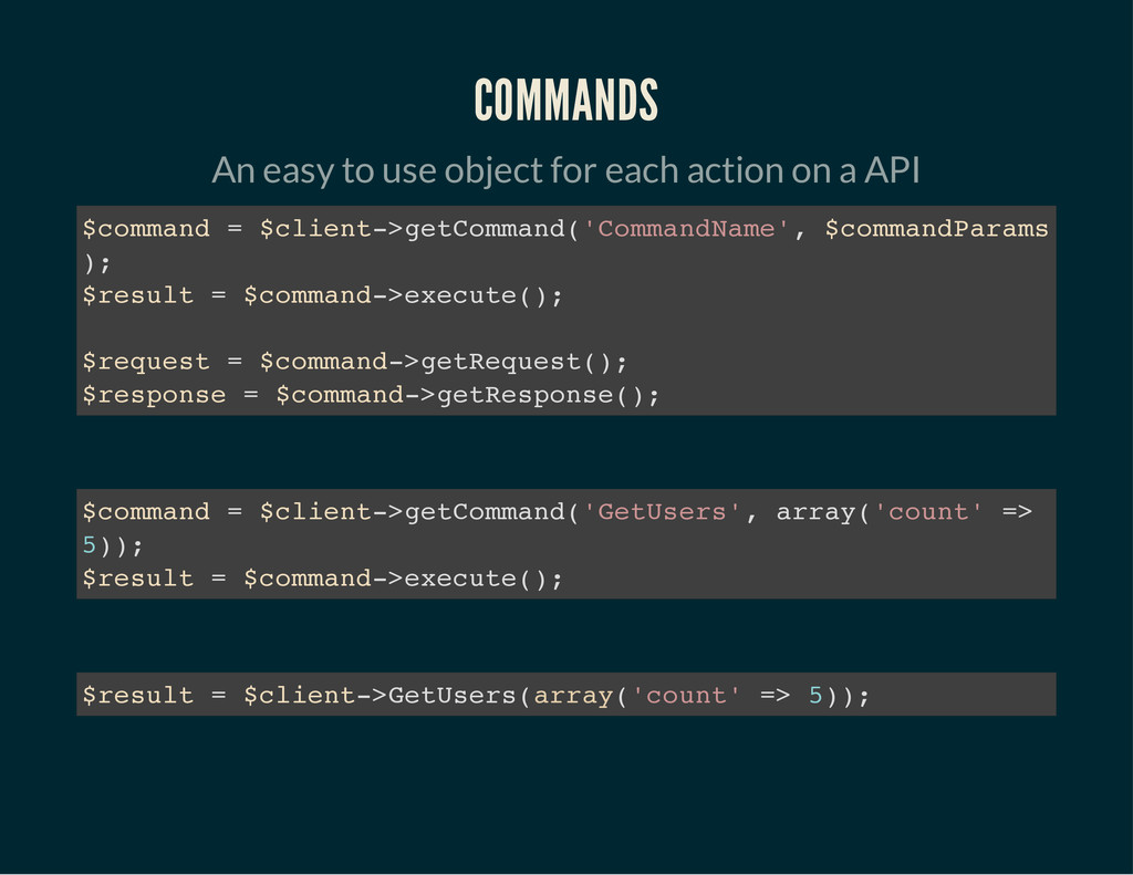COMMANDS An easy to use object for each action ...