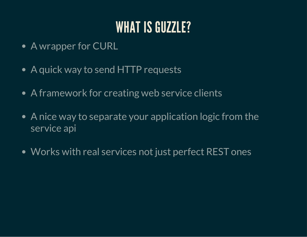 WHAT IS GUZZLE? A wrapper for CURL A quick way ...