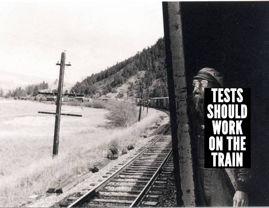 TESTS SHOULD WORK ON THE TRAIN